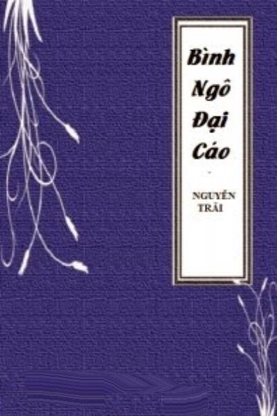 """Hãy bình luận ý kiến của Nguyễn Trãi trong """"Bình Ngô đại cáo"""""""