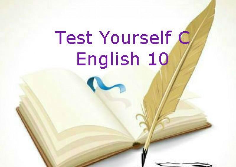 Test Yourself C English 10 (Unit 6 - 8)