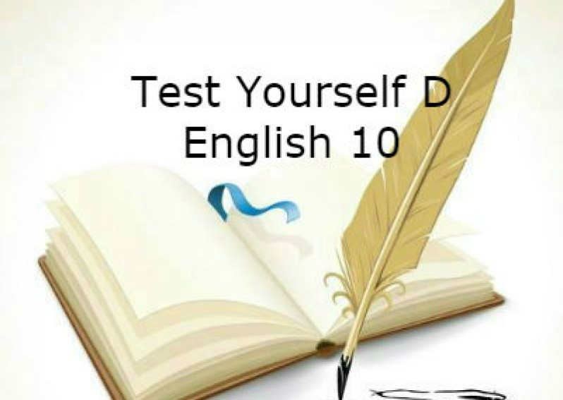 Test Yourself D English 10 (Unit 9 - 11)