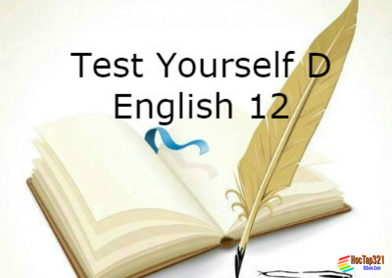 Test Yourself D English 12 (Unit 9 - 10)