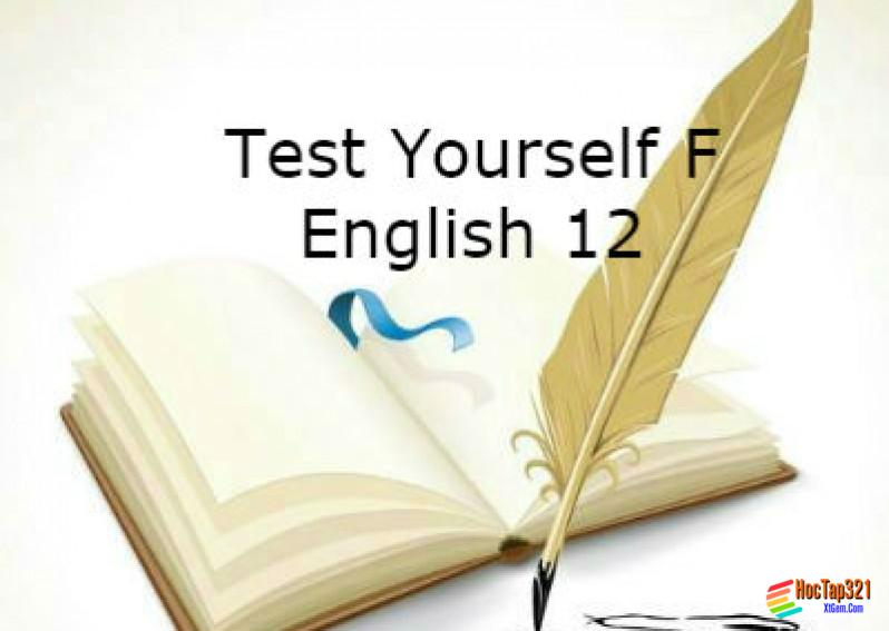 Test Yourself F English 12 (Unit 14 - 16)